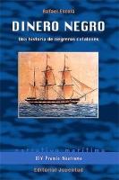 Dinero Negro.  Una historia de negreros catalanes - Rafael Escolá - XIV PREMIO LITERARIO NOSTROMO 2010.   La acción transcurre en el siglo xix, antes de que el vapor iniciara la era de la tecnología y finalizaran los días de los grandes veleros mercantes y los de los carros tirados por caballos. Finaliza también el tráfico de esclavos, aunque no la esclavitud de los negros africanos...