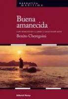 Buena amanecida. Con horizontes claros y cielo despejado - Benito Chereguini de Tapia - El libro, mezcla de realidad y ficción, tiene una primera parte en la que el autor nos cuenta su infancia, su vida de interno en el Colegio de Huérfanos de la Armada en Madrid, después habla de su estancia en los EE.UU como comandante del submarino S-34..