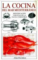 La Cocina del Mar Mediterraneo. Identificacion y recetas de la fauna comestible -  Alan Davidson - Siguiendo un estilo didáctico y entretenido y con la ayuda de las ilustraciones, Alan Davidson cataloga la vida marina comestible y facilita los nombres de 150 especies, 50 crustáceos y otras criaturas marinas en trece lenguas. Un total de 240 recetas originales de cada rincón del Mediterráneo.