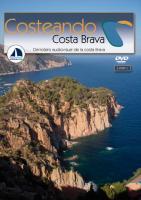Costeando - Costa Brava. El derrotero audiovisual de la Costa Brava.  (DVD DOBLE) - Este doble DVD de 100 minutos de duración, hace un exhaustivo recorrido por las más de 100 calas del litoral y por todos sus puertos, desde el Puerto de Blanes al puerto de Portbou.