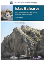Islas Baleares - RCCPF / Graham Hutt - Ibiza, Formentera, Mallorca, Cabrera and Menorca.   The new 10th edition of the RCC Pilotage Foundation Islas Baleares by Graham Hutt is now available. .   Its the only comprehensive pilot guide in English to the Balearic Islands.  In this new edition the plans and technical data have been fully updated and there are many new photographs.