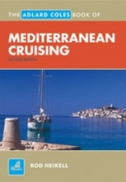 The Adlard Coles Book of Mediterranean Cruising - Rod Heikell