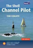 The Shell Channel Pilot - Tom Cunliffe - South coast of England, the North coast of France and the Channel Isla