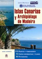 Guias Nauticas Imray. Islas Canarias y Archipielago de Madeira -RCC Pilotage Foundation - Nueva Edición en español..   115 Puertos y fondeaderos. 75 Cartas informativas. 95 Fotos.