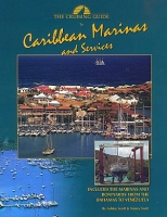 The Cruising Guide to Caribbean Marinas & Services - Ashley & Nancy Scott - Contains depths, slip sizes, amenities, fees and telephone numbers, organized for easy reference.