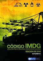 Suplemento al Codigo Maritimo Internacional de Mercancias Peligrosas IMDG Ed. 2010 - Constituyen el suplemento las publicaciones relacionadas con el Código IMDG, para facilitar su consulta.