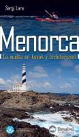 Menorca. La vuelta en kayak y cicloturismo - Sergi Lara - Esta guía te permitirá acercarte y conocer Menorca de una forma respetuosa, practicando dos actividades ideales para este nuevo terreno de aventura...