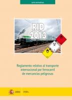 Reglamento relativo al transporte internacional por ferrocarril de mercancías peligrosas. RID-2013
