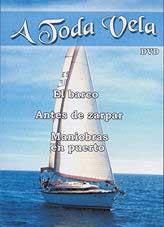 A Toda Vela 1 - El Barco, Antes de Zarpar y Maniobras en Puerto  DVD - Duración: 40 min. .   Idiomas: Español.   Sistema: PAL