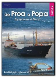 De proa a popa. Tomo 2: Equipos en el Barco - Luis Delgado Lallemand - Este segundo tomo está concebido para exponer los equipos en el barco, que sin duda han sufrido tantas notables mejoras en los últimos años...