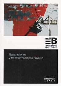 Reparaciones y Transformaciones Navales - Miguel Angel de la Huerga Mendoza - Edición española 2005  185 páginas  17 x 24 cm  Encuadernación: Rústica