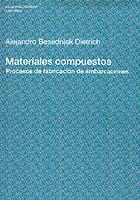 Materiales Compuestos. Procesos de Fabricación de Embarcaciones - Alejandro Besednjak