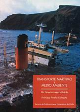 Transporte maritimo y medio ambiente - Francisco Piniella Corbacho - Este libro realiza un estudio sincrético sobre la contaminación producida por el transporte marítimo de sustancias nocivas al medio...