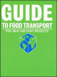 Guide to Food Transport: Fish, Meat, and Dairy Products