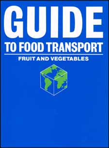 Guide to Food Transport: Fruits and Vegetables - This reference contains information and guidelines to help assure that perishable foodstuffs reach their intended destination in the best condition possible. It is written so that it can be easily understood and read by all.