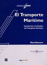 El Transporte Maritimo - Rosa Romero - Esta obra, escrita por Rosa Romero, aborda la definición pormenorizada de cada uno de los elementos que intervienen en el transporte marítimo...