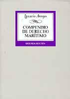 Compendio de Derecho Marítimo - Ignacio Arroyo - Edición Española 2005.   224 páginas.   17 x 24 cm.   Encuadernación: Rústica