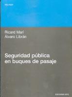 Seguridad Pública en Buques de Pasaje - Ricard Marí Sagarra / Alvaro Librán Landáburu