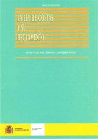 La ley de costas y su reglamento. Sentencias del tribunal constitucional - Edición Española 2000.   232 páginas.   17 x 24 cm.   Encuadernación: Rústica