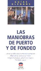 Las Maniobras de Puerto y Fondeo - Guías Glenans - Edición Española 1996.   106 páginas.   13 x 23 cm.   Rústica