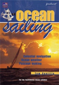 Ocean Sailing - Tom Cunliffe - Tom Cunliffe has crossed many oceans. If blue water cruising is your game, this is the book for you...