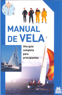 Manual de Vela. Una guia completa para principiantes - VVAA - Este manual presenta los principios básicos de la navegación para los que se inician en este mundo. Aquellos que ya navegan encontrarán una guía útil para mejorar su técnica y llegar a participar en competiciones profesionales.