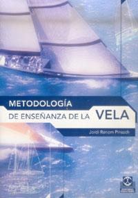 Metodología de Enseñanza de la Vela -  Jordi Renom Pinsach - Este es un manual práctico dirigido a instructores y profesionales de enseñanza de la Vela interesados en mejorar los procedimientos de trabajo.