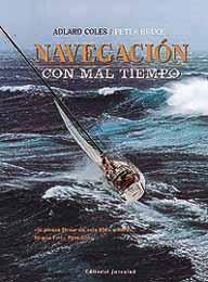 Navegación con Mal Tiempo - Adlard Coles y Peter Bruce - Si piensa llevar un solo libro a bordo, llévese éste  Pete Goss..