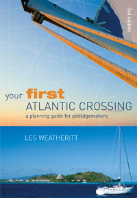 Your First Atlantic Crossing - Les Weatheritt - a planning guide for passagemakers.   3ª Edición Inglesa 2008.   186 páginas.   17 x 24 cm.   Encuadernación: Rüstica