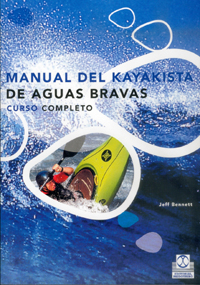 Manual del Kayakista de Aguas Bravas - Bennett Jeff