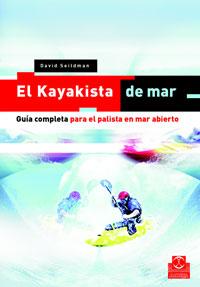 El Kayakista de mar. Guia completa para el palista en mar abierto - David Seildman