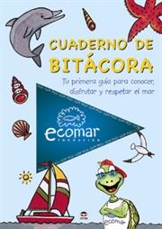 Cuaderno de bitacora. Tu primera guia para conocer, disfrutar y respetar el mar - Fundacion Ecomar