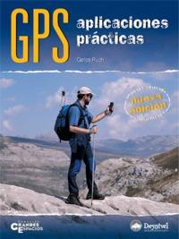 GPS. Aplicaciones prácticas - Carlos Puch - Edición española 2005. 144 páginas . 16,5 x 22  cm. Rústica