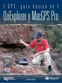 GPS: Guia basica de OziExplorer y MacGPS Pro - Carlos Puch - En la línea de divulgación de manuales técnicos consagrados al popular GPS, proponemos un libro eminentemente práctico, que aborda en detalle la explotación de los datos GPS mediante un ordenador...