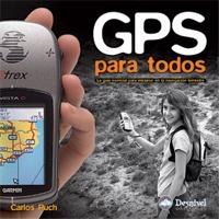 GPS para todos. La guía esencial para iniciarse en la navegación terrestre - Carlos Puch - Este manual-guía pretende ser una iniciación para quienes se acercan por primera vez al GPS. Está escrita en términos sencillos, huyendo de tecnicismos y tratando de ilustrar con ejemplos e imágenes su contenido...