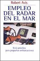 Empleo del Radar en el Mar - Robert Avis - Edición española 2001.   101 páginas .   13 x 23 cm .   Rústica