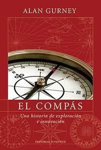 El compás, Una historia de exploración e innovación - Alan Gurney