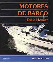 Motores de barco -Dick Hewitt - Edición española 1998. 148 páginas . 19 x 23 cm . Rústica