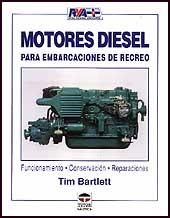 Motores Diesel para Embarcaciones de Recreo- Tim Bartlett - Edición española 2005. 93 páginas . 19 x 24 cm . Rústica