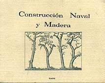 Construcción Naval y Madera - E. Plá - Edición española 1996. 71 páginas . 17 x 21 cm . Rústica