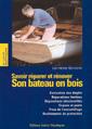 Savoir Reparer et Rénover son Bateau en Bois- Les Frères Gougeon