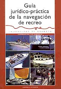 Guía jurídico-práctica de la navegación de recreo - Varios - Edición Española 2001.   362 páginas.   17 x 24 cm.   Encuadernación: Rústica