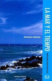 La Mar y el Tiempo - Mariano Medina - Meteorología náutica para aficionados, navegación deportiva y pescadores.