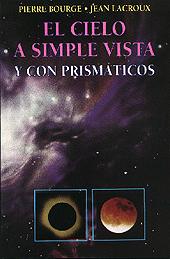 El Cielo a Simple Vista y con Prismáticos - Pierre Bourge / Jean Lacroux