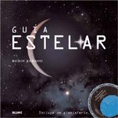 Guia estelar - Robin Kerrod - Completa guía en la que se muestran los más recientes descubrimientos realizados en astronomía...