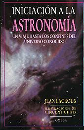 Iniciación a la Astronomía - Jean Lacroux - Edición Española 1998.   196 páginas .   12,5 x 19 cm.   Rústica