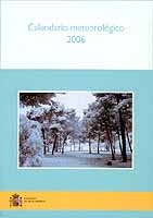Calendario Meteorológico 2006 - Ministerio de Medio Ambiente  Edición Española 2005.   303 páginas .   Rústica