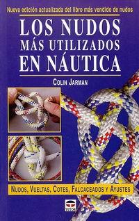 Los nudos más utilizados en Náutica - Colin Jarman - Edición Española 2003.   96 páginas.   13,5 x 21 cm.   Encuadernación: Rústica