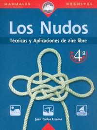 Los nudos. Técnicas y aplicaciones de aire libre - Juan Carlos Lizama - Edición Española 2001.   176 páginas.   16,5 x 22 cm.   Encuadernación: Rústica