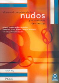 El Manual Completo de los Nudos - Eric C. Fry - Edición Española 2004.   184 páginas.   15 x 21,5 cm.   Encuadernación: Rústica